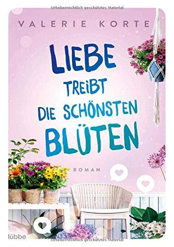 Buchseite und Rezensionen zu 'Liebe treibt die schönsten Blüten: Roman' von Valerie Korte