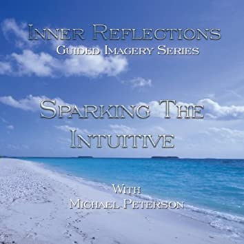 Inner Reflections (Guided Imagery Series): Sparking the Intuitive