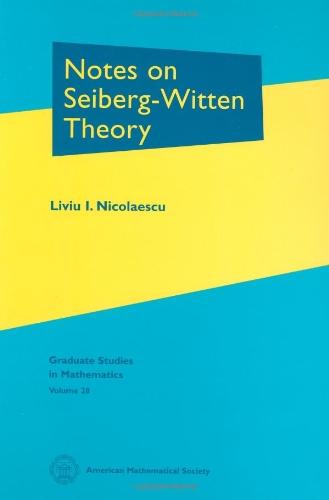 Notes on Seiberg-Witten Theory (Graduate Studies in Mathematics)
