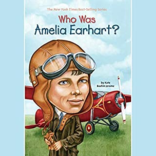 Who Was Amelia Earhart?                   By:                                                                                                                                 Kate Boehm Jerome                               Narrated by:                                                                                                                                 Kevin Pariseau                      Length: 49 mins     Not rated yet     Overall 0.0