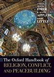 The Oxford Handbook of Religion, Conflict, and Peacebuilding