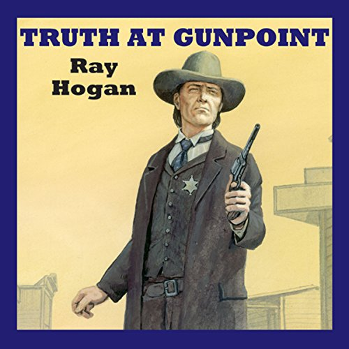 Truth at Gunpoint audiobook cover art