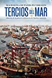 Tercios del mar: Historia de la primera infantería de Marina española