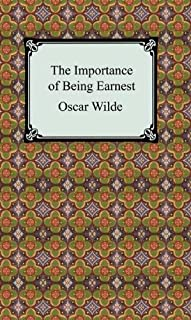 The Importance of Being Earnest [with Biographical Introduction]