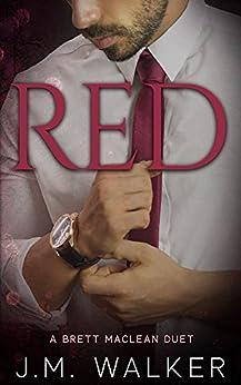 Red (A Brett MacLean Duet) by [J.M. Walker]