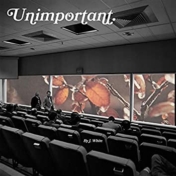 Unimportant.