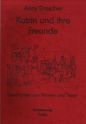 Katrin und ihre Freunde: Ein Märchenbuch mit Schummergeschichten