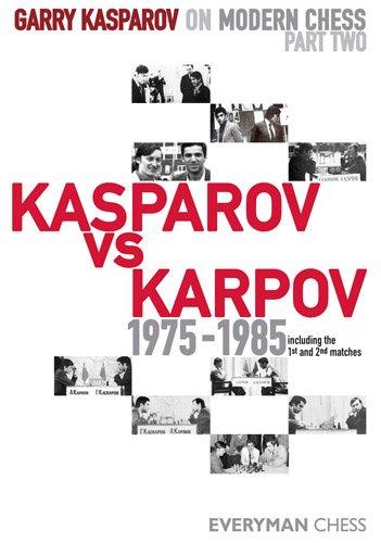 Garry Kasparov on Modern Chess, Part 2: Kasparov vs Karpov 1975-1985 (English Edition)