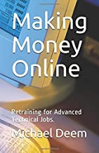 Making Money Online: Retraining for Advanced Technical Jobs.