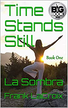 Book cover image for Time Stands Still: La Sombra