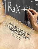 Formación del Profesorado: Física y Química: Temas 1, 2, 3 y 75: Bloque I: Ciencia, Magnitudes y Trabajo Experimental