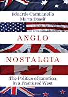 Anglo Nostalgia: The Politics of Emotion in a Fractured West