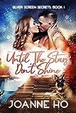 Until The Stars Don't Shine: A Heartwarming Suspenseful Romance for Dog Lovers (Silver Screen Secrets Book 1)