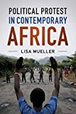 Political Protest in Contemporary Africa - Lisa Mueller