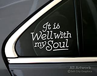 Salt City Graphics It is Well with My Soul Decal - Peace, Religious, Christian Sticker - Car Decal, Bumper Sticker (5 inches Wide, White)