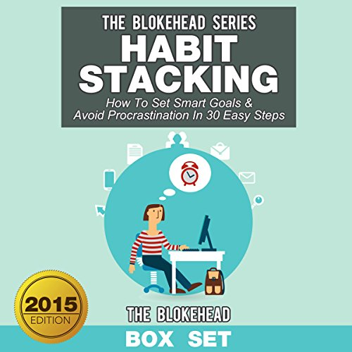 Habit Stacking: How to Set Smart Goals & Avoid Procrastination in 30 Easy Steps cover art