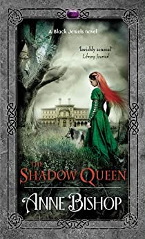 The Shadow Queen (The Black Jewels Book 7) by [Anne Bishop]
