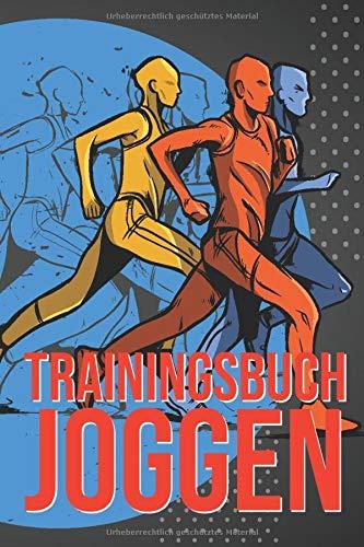 Trainingsbuch Joggen: Lauflog und Lauftagebuch, um Laufeinheiten zu Erfassen - Ideal für Einsteiger und Anfänger Jogger und Läufer