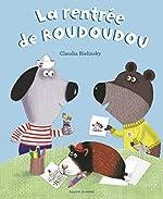 À demain, les copains !, Tome 02 - La rentrée de Roudoudou de Claudia Bielinsky