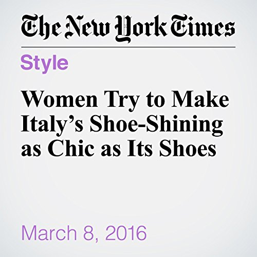 Women Try to Make Italy's Shoe-Shining as Chic as Its Shoes audiobook cover art