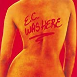 Ec Was Here by Clapton, Eric Original recording reissued, Original recording remastered, Live edition (1996) Audio CD