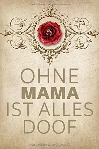 Ohne Mama Ist Alles Doof: Notizbuch | Journal | Tagebuch | Linierte Seite