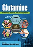 Glutamine: Biochemistry, Physiology, and Clinical Applications (English Edition)