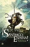 ¡Santiago y cierra España!: El nacimiento de una nación (Bolsillo)