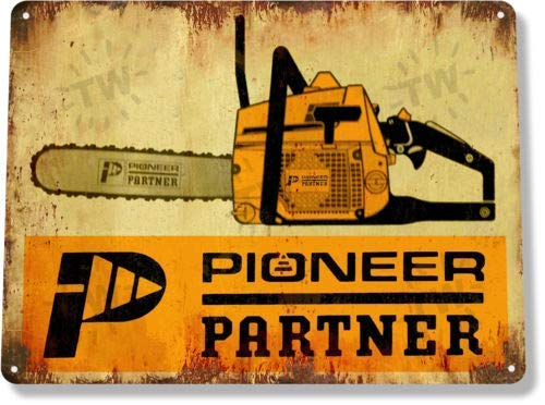 BDTS Metalen blik Teken 8x12 inches TIN Teken Pioneer Partner Kettingzagen Gereedschap Garage Lumber Metalen Decor