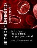 Arrepentimiento: La Limpieza De Su Linea De Sangre Generacional