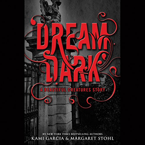 Dream Dark: A Beautiful Creatures Story  By  cover art