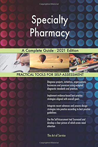 Compare Textbook Prices for Specialty Pharmacy A Complete Guide - 2021 Edition  ISBN 9781867435945 by The Art of Service - Specialty Pharmacy Publishing