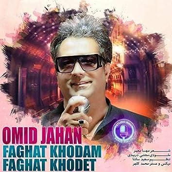 Faghat Khodam Faghat Khodet