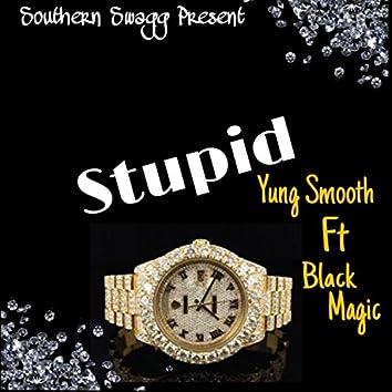 Stupid (feat. Black Magic)