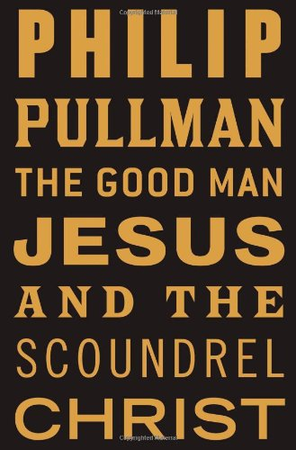 The Good Man Jesus and the Scoundrel Christ (Myths)