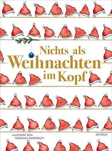 Nichts als Weihnachten im Kopf: Geschichten und Gedichte