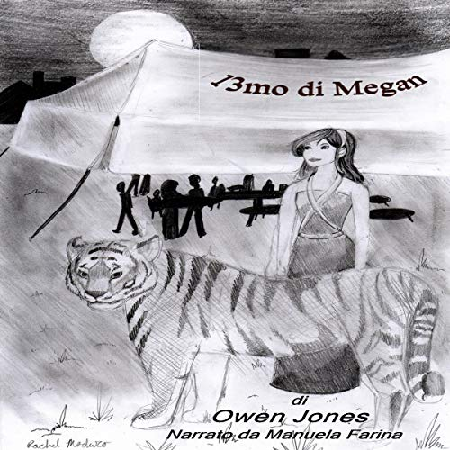 13mo di Megan: Una Guida Spirituale, Una Tigre Fantasma e Una Mamma Spaventosa! [Megan's 13th: A Spiritual Guide, a Ghost Tiger and a Scary Mom!] Audiobook By Owen Jones cover art