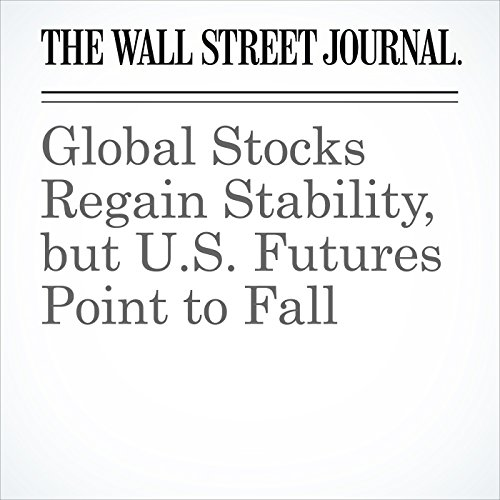 Global Stocks Regain Stability, but U.S. Futures Point to Fall copertina