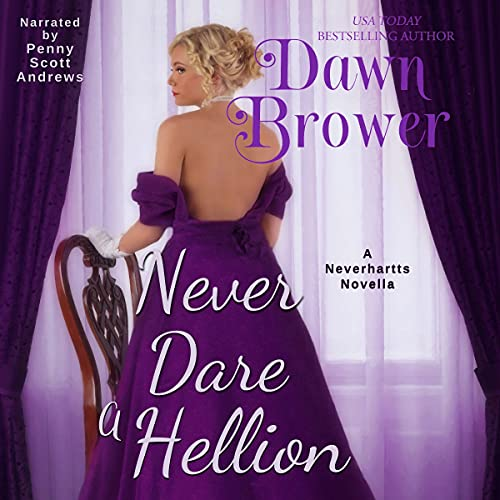 Never Dare a Hellion Audiobook By Dawn Brower cover art