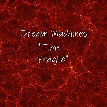 """""""Time Fragile"""""""
