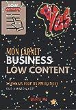 Mon Carnet Business Low Content: - 8 semaines pour tes publications sur Amazon KDP - 138 pages pour t'aider A organiser ton travail de CREATION DE ... et quelques plus... Format 6,65 x 9,61 po