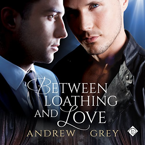 Between Loathing and Love audiobook cover art