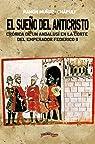 El sueño del Anticristo: Corte de un andalusí en la corte del emperador Federico II