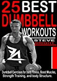 25 BEST DUMBBELL WORKOUTS: Dumbbell Exercises for Body fitness, Boost Muscles, Strength training and Body structure.