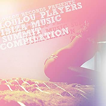 Loulou Records Presents Loulou Players Ibiza Music Summit Compilation