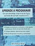 Aprende a programar con pseudocódigo, diagramas de flujo y ejercicios de ejemplo resueltos en C:...