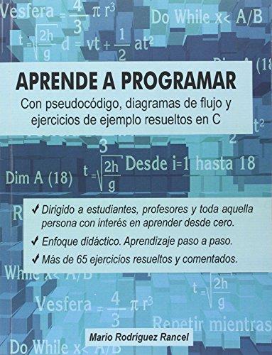 Aprende a programar con pseudocódigo, diagramas de flujo y...