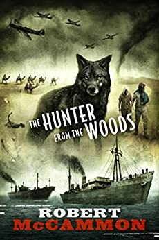The Hunter from the Woods by [Robert McCammon, Vincent Chong]
