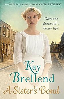 A Sister's Bond (Bittersweet Legacy Book 1) by [Kay Brellend]