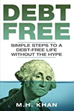 Debt Free: Simple Steps to a Debt-Free Life Without the Hype